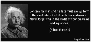 quote-concern-for-man-and-his-fate-must-always-form-the-chief-interest-of-all-technical-endeavors-never-albert-einstein-56325