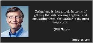 quote-technology-is-just-a-tool-in-terms-of-getting-the-kids-working-together-and-motivating-them-the-bill-gates-69097